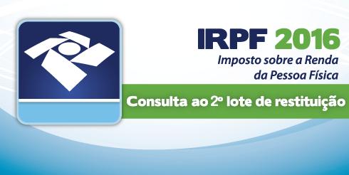 Receita libera consultas ao 2º lote do Imposto de Renda 2016, sexta-feira, 8 de julho.