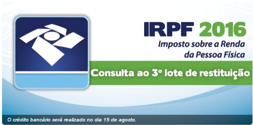 RECEITA LIBERA PAGAMENTO DE RESTITUIÇÕES DO TERCEIRO LOTE DO IR 2016.