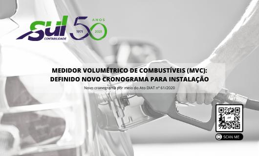 Medidor volumétrico de combustíveis (MVC): definido novo cronograma para instalação.