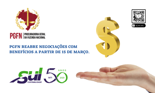 PGFN REABRE NEGOCIAÇÕES COM BENEFÍCIOS A PARTIR DE 15 DE MARÇO.